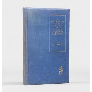 A Bibliography of the Writings of William Somerset Maugham.