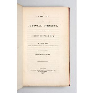 A Treatise on Judicial Evidence, extracted from the Manuscripts of Jeremy Bentham, Esq. By M. Dumont, Member of the Representative and Sovereign Council of Geneva. Translated into English.