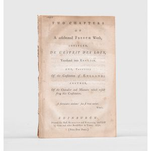 Two Chapters of A celebrated French Work, intitled, De L'Esprit des Loix, Translated into English.