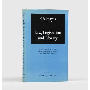 Law, Legislation and Liberty. A New Statement of the Liberal Principles of Justice and Political Economy.