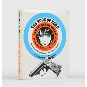 The Book of Bond or Every Man His Own 007: With Reversible Bookjacket for Work in the Field.