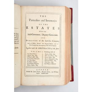 The Particulars and Inventories of the Estates of the late Sub-Governor, Deputy-Governor, and Directors of the South-Sea Company: