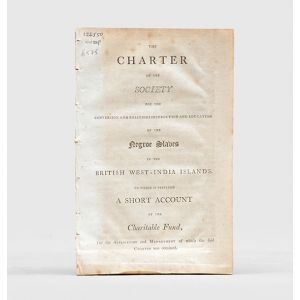 The Charter of the Society for the Conversion and religious Instruction and Education of the Negroe Slaves in the British West-India Islands.