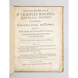 Observations upon some part of Sr Francis Bacon's Naturall History as it concernes, Fruit-trees, Fruits, and Flowers: