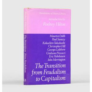 The Transition from Feudalism to Capitalism.