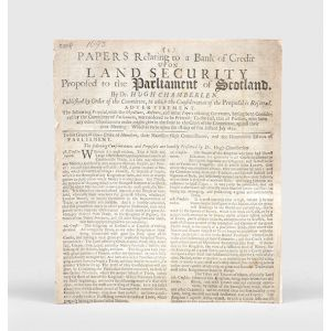Papers relating to a bank of credit upon land security proposed to the Parliament of Scotland.
