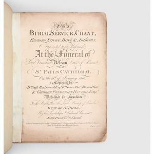 The Burial Service, Chant, Evening Service, Dirge & Anthems, Appointed to be Performed at the Funeral of Lord Viscount Nelson, Duke of Bronti [sic.], at St Pauls Cathedral,