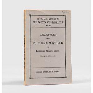 Abhandlungen uber Thermometrie von Fahrenheit, Reaumur, Celsius (1724, 1730-1733, 1742).