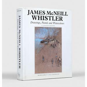 James McNeil Whistler. Drawings, Pastels and Watercolours. A Catalogue Raisonné.