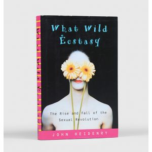 What Wild Ecstasy: The Rise and Fall of the Sexual Revolution.