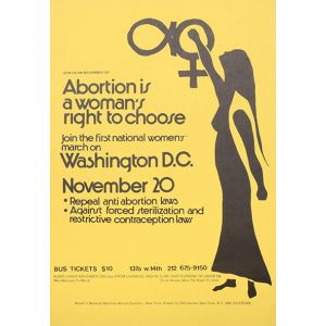 Abortion is a Woman's Right to Choose.