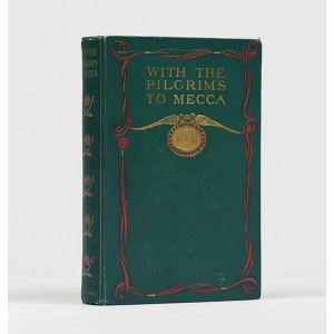 With the Pilgrims to Mecca. The Great Pilgrimage of a.h. 1319; a.d. 1902.