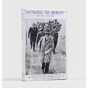 Dunkirk to Berlin, June 1940 — July 1945.