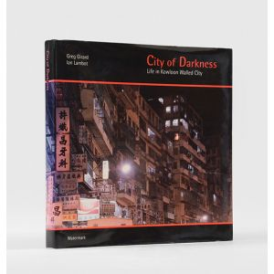 City of Darkness. Life in Kowloon Walled City.