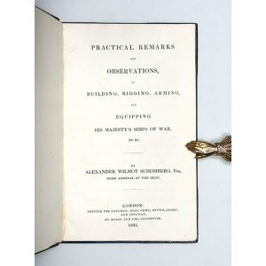 Practical Remarks and Observations, on Building, Rigging, Arming, and Equipping his Majesty's Ships of War.