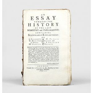 An Essay Towards the History of the Last Ministry and Parliament: