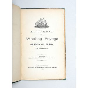 A Journal of a Whaling Voyage on board ship Dauphin, of Nantucket.