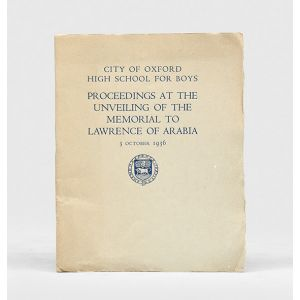 City of Oxford High School for Boys - Proceedings at the Unveiling of the Memorial to Lawrence of Arabia, 3 October 1936.