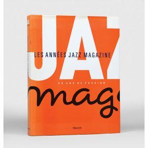 Les années Jazz Magazine: 40 ans de passion.