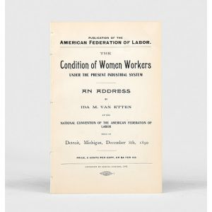 The Condition of Women Workers Under the Present Industrial System.