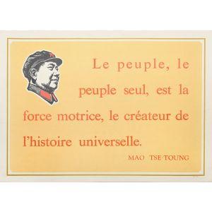 Le peuple, le peuple seul, est la force motrice, le créature de l'histoire universelle. (The people, and the people alone, are the motive force in the making of world history.)