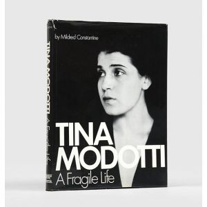 Tina Modotti: A Fragile Life. An illustrated biography.