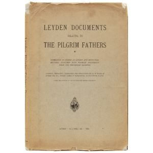 Leyden Documents relating to the Pilgrim Fathers.