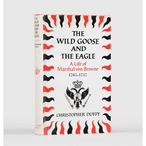 The Wild Goose and the Eagle. A Life of Marshal von Browne, 1705-1757.