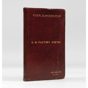 Ministry of Munitions of War. H.M. Factory, Gretna. Description of Plant and Process.