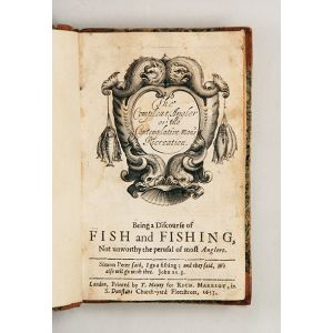 The Compleat Angler or the Contemplative Man's Recreation,