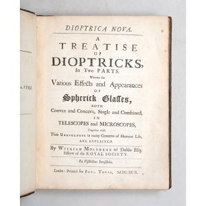 Dioptrica nova. A Treatise of Dioptricks, In Two Parts.