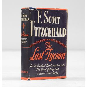 The Last Tycoon. An Unfinished Novel.