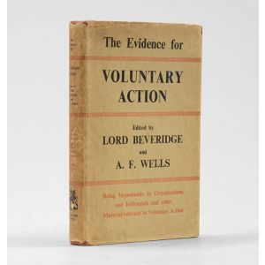 The Evidence for Voluntary Action. Being Memoranda by Organisations and Individuals and other Material relevant to Voluntary Action.