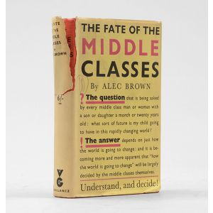The Fate of the Middle Classes.