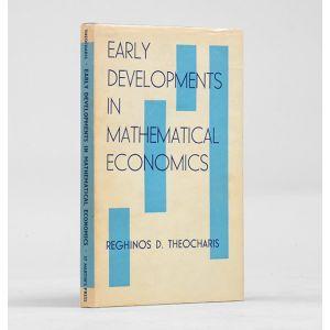 Early Developments in Mathematical Economics.