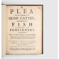 A Plea for the Bringing in of Irish Cattel, And keeping out of Fish Caught by Foreigners.