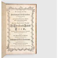 Sammlung aller Handlungen und Schriften, welche zu hochverdienten Ehren und ewigem Gedächtnisse des wohlseligen Herrn Geheimen Raths D. Christoph Jakob Trew,