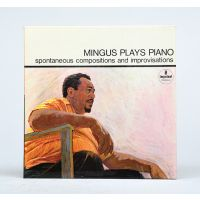 Mingus Plays Piano: spontaneous compositions and improvisations.
