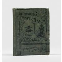The Confectioner's Receipt Book and Pastrycook's and Housewife's Guide.