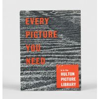 Every Picture You Need is in the Hulton Picture Library.