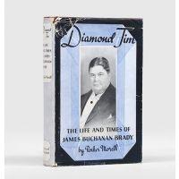 Diamond Jim. The Life and Times of James Buchanan Brady.